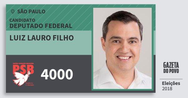 Santinho Luiz Lauro Filho 4000 (PSB) Deputado Federal | São Paulo | Eleições 2018