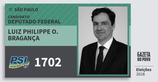 Santinho Luiz Philippe O. Bragança 1702 (PSL) Deputado Federal | São Paulo | Eleições 2018