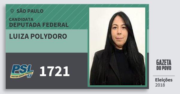 Santinho Luiza Polydoro 1721 (PSL) Deputada Federal | São Paulo | Eleições 2018