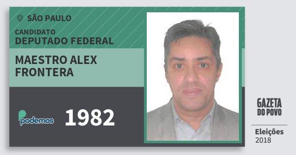 Santinho Maestro Alex Frontera 1982 (PODE) Deputado Federal | São Paulo | Eleições 2018