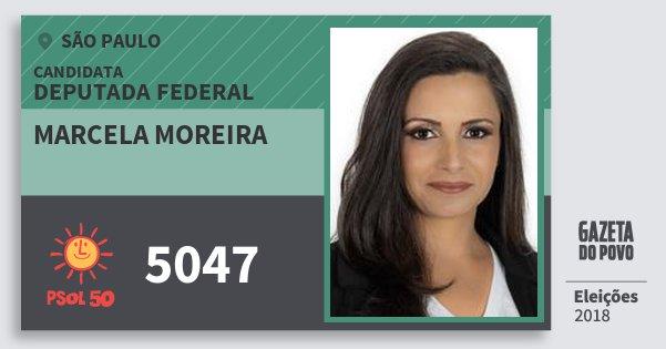 Santinho Marcela Moreira 5047 (PSOL) Deputada Federal | São Paulo | Eleições 2018