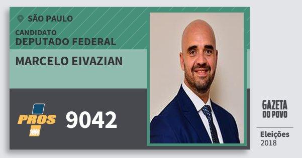 Santinho Marcelo Eivazian 9042 (PROS) Deputado Federal | São Paulo | Eleições 2018