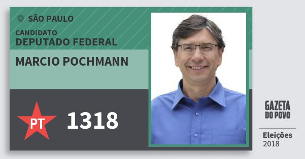 Santinho Marcio Pochmann 1318 (PT) Deputado Federal | São Paulo | Eleições 2018