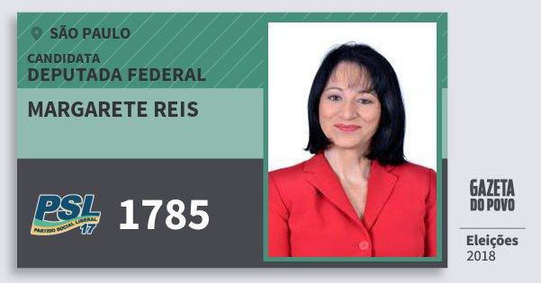 Santinho Margarete Reis 1785 (PSL) Deputada Federal | São Paulo | Eleições 2018