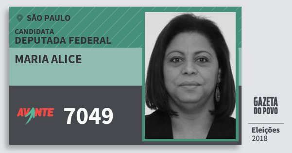 Santinho Maria Alice 7049 (AVANTE) Deputada Federal | São Paulo | Eleições 2018