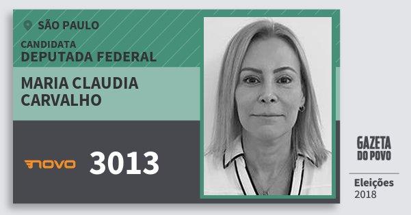 Santinho Maria Claudia Carvalho 3013 (NOVO) Deputada Federal | São Paulo | Eleições 2018