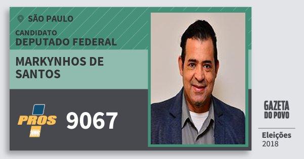Santinho Markynhos de Santos 9067 (PROS) Deputado Federal | São Paulo | Eleições 2018