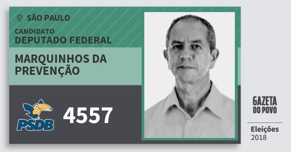 Santinho Marquinhos da Prevenção 4557 (PSDB) Deputado Federal | São Paulo | Eleições 2018