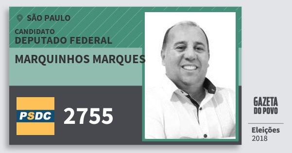 Santinho Marquinhos Marques 2755 (DC) Deputado Federal | São Paulo | Eleições 2018