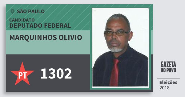 Santinho Marquinhos Olivio 1302 (PT) Deputado Federal | São Paulo | Eleições 2018