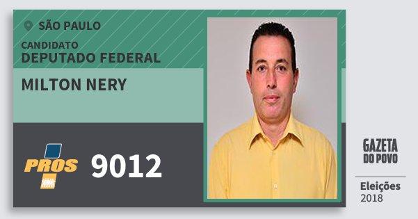 Santinho Milton Nery 9012 (PROS) Deputado Federal | São Paulo | Eleições 2018