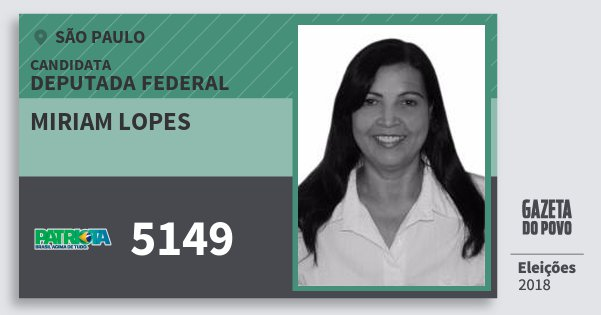 Santinho Miriam Lopes 5149 (PATRI) Deputada Federal | São Paulo | Eleições 2018