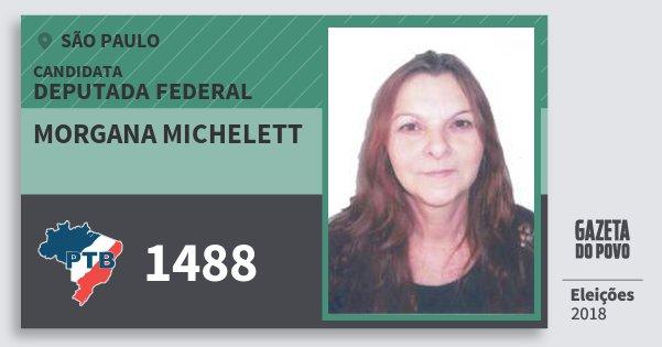 Santinho Morgana Michelett 1488 (PTB) Deputada Federal | São Paulo | Eleições 2018
