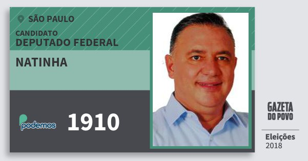 Santinho Natinha 1910 (PODE) Deputado Federal | São Paulo | Eleições 2018