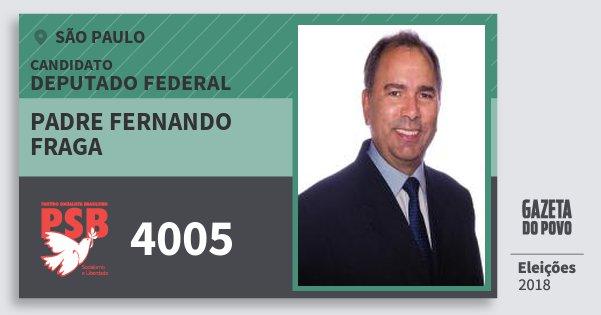 Santinho Padre Fernando Fraga 4005 (PSB) Deputado Federal | São Paulo | Eleições 2018