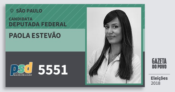 Santinho Paola Estevão 5551 (PSD) Deputada Federal | São Paulo | Eleições 2018