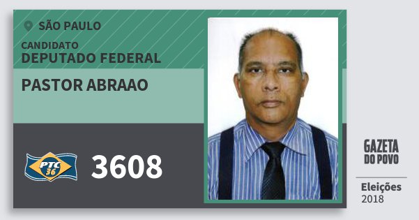 Santinho Pastor Abraao 3608 (PTC) Deputado Federal | São Paulo | Eleições 2018