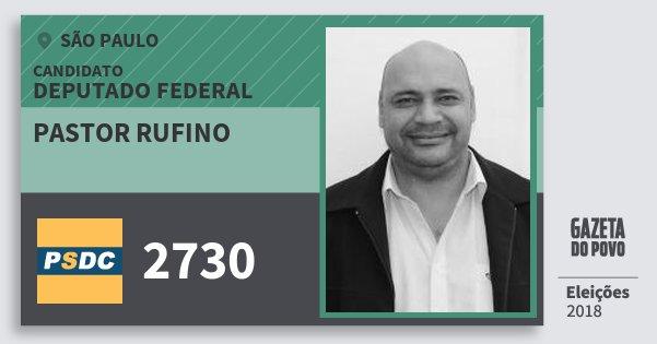 Santinho Pastor Rufino 2730 (DC) Deputado Federal   São Paulo   Eleições 2018