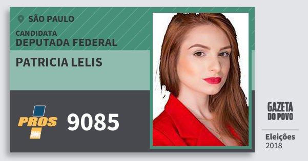 Santinho Patricia Lelis 9085 (PROS) Deputada Federal | São Paulo | Eleições 2018