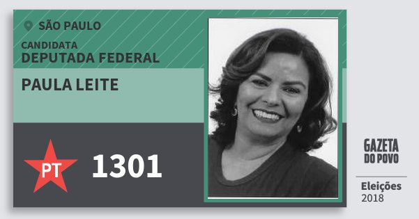 Santinho Paula Leite 1301 (PT) Deputada Federal | São Paulo | Eleições 2018
