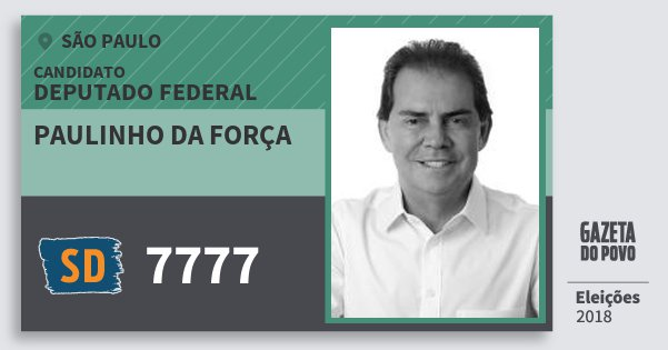 Santinho Paulinho da Força 7777 (SOLIDARIEDADE) Deputado Federal | São Paulo | Eleições 2018