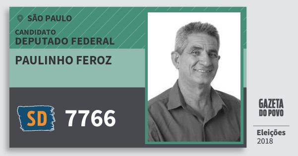 Santinho Paulinho Feroz 7766 (SOLIDARIEDADE) Deputado Federal | São Paulo | Eleições 2018