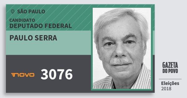 Santinho Paulo Serra 3076 (NOVO) Deputado Federal | São Paulo | Eleições 2018