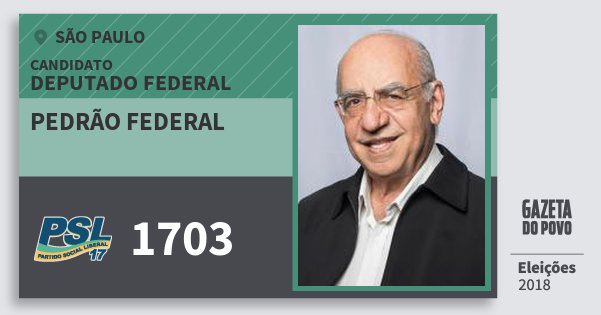 Santinho Pedrão Federal 1703 (PSL) Deputado Federal   São Paulo   Eleições 2018