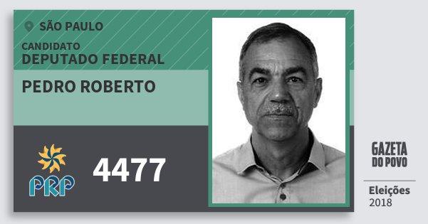 Santinho Pedro Roberto 4477 (PRP) Deputado Federal | São Paulo | Eleições 2018