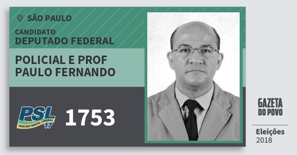Santinho Policial e Prof Paulo Fernando 1753 (PSL) Deputado Federal   São Paulo   Eleições 2018