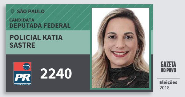 Santinho Policial Katia Sastre 2240 (PR) Deputada Federal | São Paulo | Eleições 2018