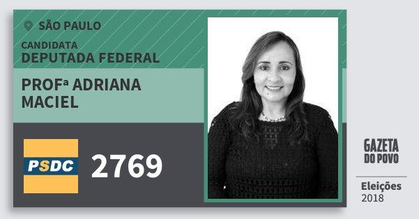 Santinho Profª Adriana Maciel 2769 (DC) Deputada Federal | São Paulo | Eleições 2018