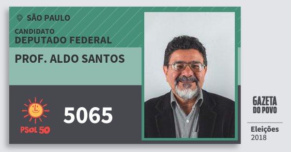 Santinho Prof. Aldo Santos 5065 (PSOL) Deputado Federal | São Paulo | Eleições 2018