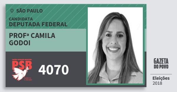 Santinho Profª Camila Godoi 4070 (PSB) Deputada Federal | São Paulo | Eleições 2018