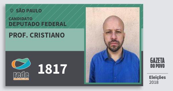 Santinho Prof. Cristiano 1817 (REDE) Deputado Federal   São Paulo   Eleições 2018