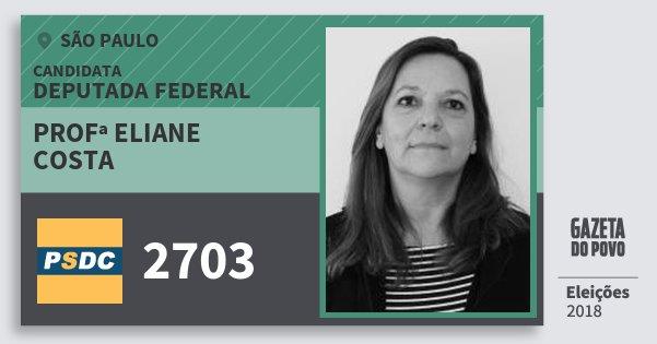 Santinho Profª Eliane Costa 2703 (DC) Deputada Federal   São Paulo   Eleições 2018