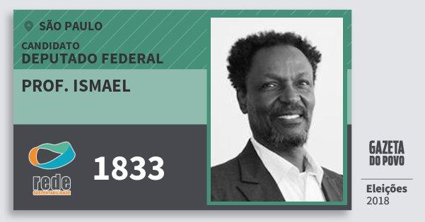 Santinho Prof. Ismael 1833 (REDE) Deputado Federal | São Paulo | Eleições 2018