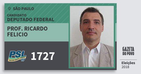 Santinho Prof. Ricardo Felicio 1727 (PSL) Deputado Federal | São Paulo | Eleições 2018