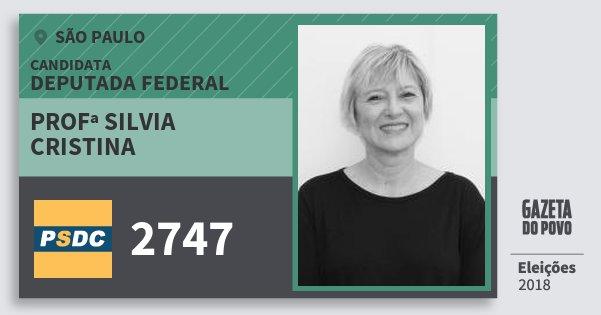 Santinho Profª Silvia Cristina 2747 (DC) Deputada Federal | São Paulo | Eleições 2018