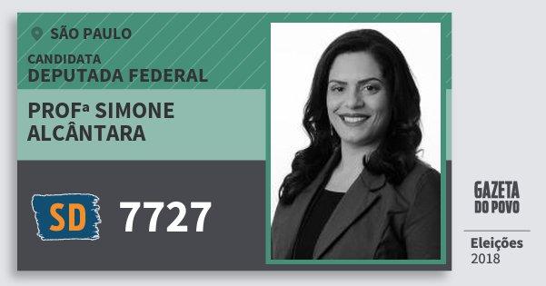Santinho Profª Simone Alcântara 7727 (SOLIDARIEDADE) Deputada Federal | São Paulo | Eleições 2018