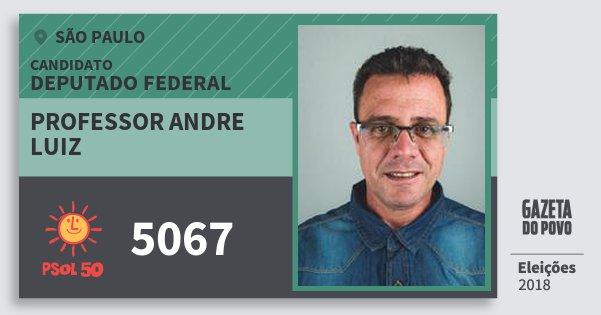 Santinho Professor Andre Luiz 5067 (PSOL) Deputado Federal | São Paulo | Eleições 2018
