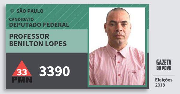 Santinho Professor Benilton Lopes 3390 (PMN) Deputado Federal | São Paulo | Eleições 2018