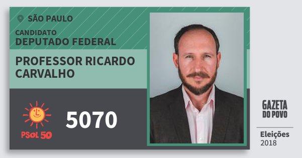 Santinho Professor Ricardo Carvalho 5070 (PSOL) Deputado Federal | São Paulo | Eleições 2018