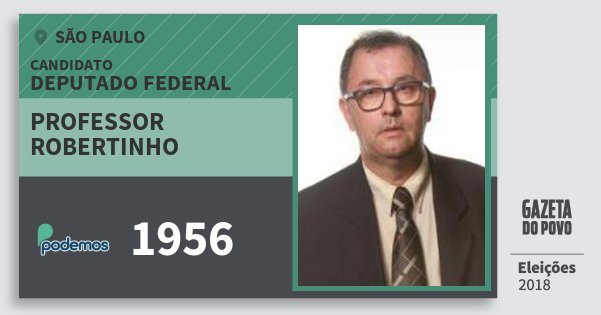 Santinho Professor Robertinho 1956 (PODE) Deputado Federal | São Paulo | Eleições 2018
