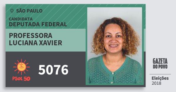 Santinho Professora Luciana Xavier 5076 (PSOL) Deputada Federal | São Paulo | Eleições 2018