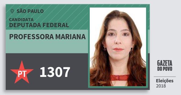 Santinho Professora Mariana 1307 (PT) Deputada Federal   São Paulo   Eleições 2018