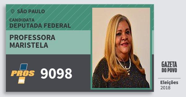 Santinho Professora Maristela 9098 (PROS) Deputada Federal | São Paulo | Eleições 2018