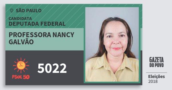 Santinho Professora Nancy Galvão 5022 (PSOL) Deputada Federal | São Paulo | Eleições 2018