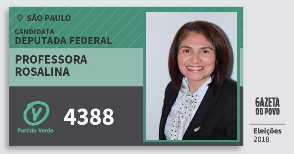 Santinho Professora Rosalina 4388 (PV) Deputada Federal | São Paulo | Eleições 2018