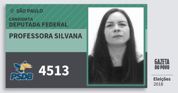 Santinho Professora Silvana 4513 (PSDB) Deputada Federal   São Paulo   Eleições 2018